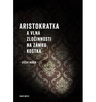 Obrázek knihy Aristokratka a vlna zločinnosti na zámku Kostka e35ed99ad6